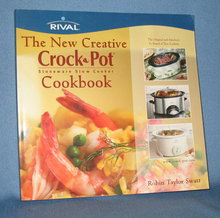 Rival's New Creative Crock Pot Cookbook by Robin Taylor Swatt