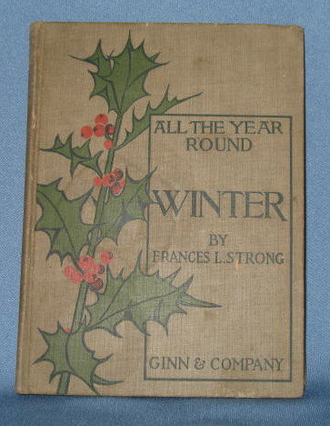 All the Year Round, Part II: Winter by Frances L. Strong