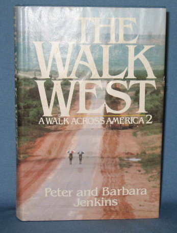 The Walk West: A Walk Across America 2 by Peter and Barbara Jenkins