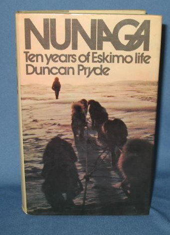 Nunaga: Ten Years of Eskimo Life by Duncan Pryde