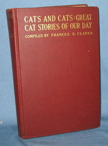 Cats and Cats: Great Cat Stories of Our Day compiled by Frances E. Clarke