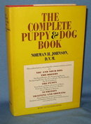 The Complete Puppy & Dog Book by Norman H. Johnson