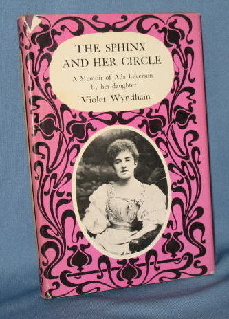 The Sphinx and Her Circle: A Memoir of Ada Leverson by her daughter, Violet Wyndham