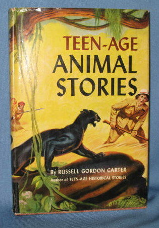 Teen-age Animal Stories by Russell Gordon Carter
