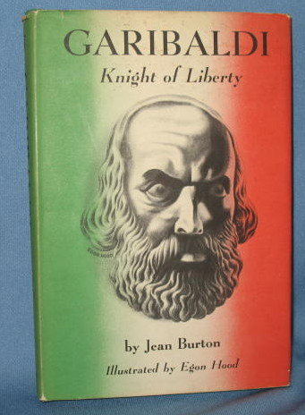 Garibaldi: Knight of Liberty by Jean Burton