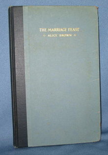 The Marriage Feast by Alice Brown