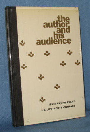 The Author and His Audience by J. B. Lippincott Company on the occasion of its 175th anniversary
