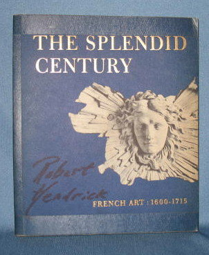 The Splendid Century, French Art: 1600-1715 from the Metropolitan Museum of Art