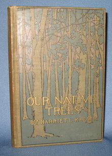 Our Native Trees by Harriet L. Keeler