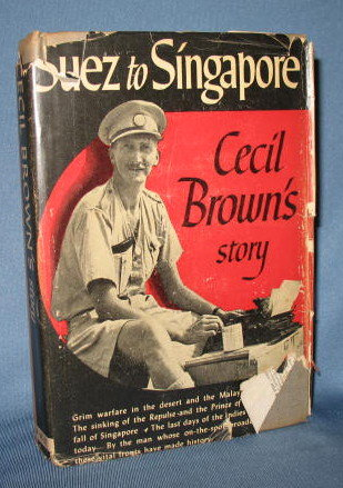 Suez to Singapore: Cecil Brown's Story by Cecil Brown