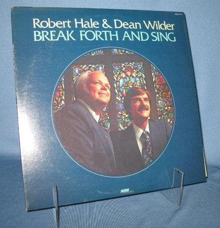 Robert Hale and Dean Wilder: Break Forth and Sing  33 RPM LP record
