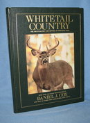 Whitetail Country: The Photographic Life History of Whitetail Deer with over 130 color photographs by Daniel J. Cox