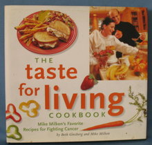 The Taste for Living Cookbook by Beth Ginsberg and Mike Milken