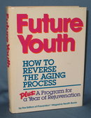 Future Youth: How to Reverse the Aging Process by the Editors of Prevention Magazine Health Books and Rodale Press