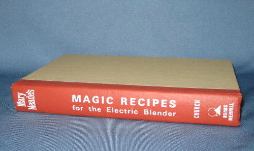 Mary Meade's Magic Recipes for the Electric Blender by Ruth Ellen Church