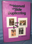 The Manual of Slide Duplicating by Mike and Pat Q