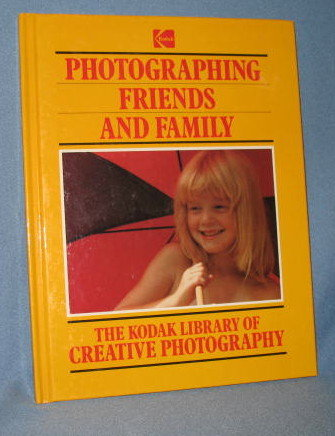 Photographing Friends and Family  from The Kodak Library of Creative Photography