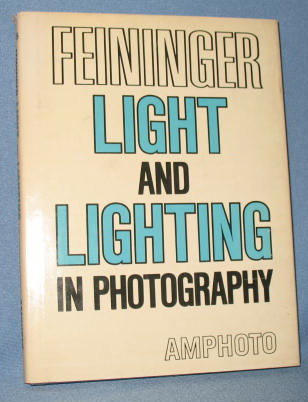 Light and Lighting in Photography by Andreas Feininger
