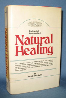 The Practical Encyclopedia of Natural Healing by Mark Bricklin from Rodale Press