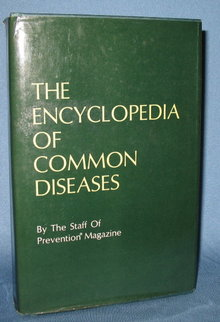 The Encyclopedia of Common Diseases by the Staff of Prevention Magazine