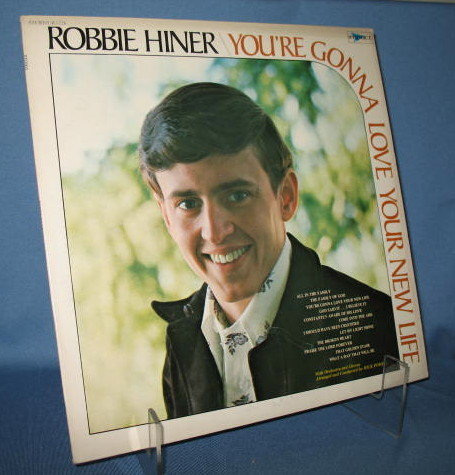 Robbie Hiner : You're Gonna Love Your New Life 33 RPM LP