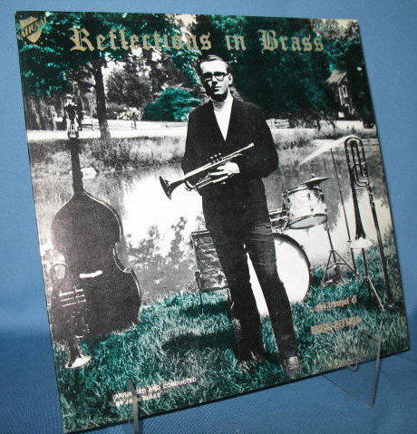 Reflections in Brass : The Trumpet and Orchestra of Bruce Heffner  33 RPM LP