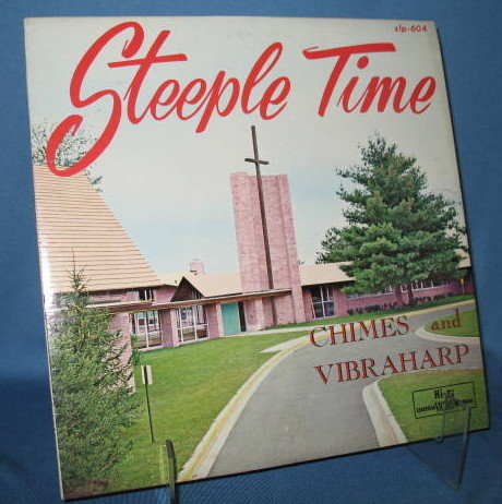 Steeple Time Chimes and Vibraharp 33 RPM LP record
