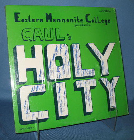 Eastern Mennonite College presents Gaul's The Holy City 33 RPM LP record
