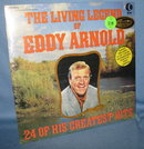 The Living Legend of Eddy Arnold : 24 of His Greatest Hits 33 RPM LP