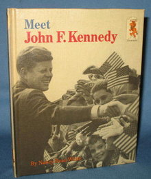 Meet John F. Kennedy by Nancy Bean White