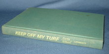 Keep Off My Turf by Mike Curtis with Bill Gilbert