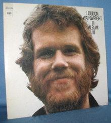 Loudon Wainright III Album III 33 RPM LP record