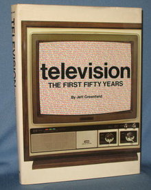 Television : The First Fifty Years by Jeff Greenfield