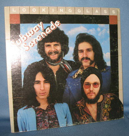 Looking Glass : Subway Serenade 33 RPM LP record album