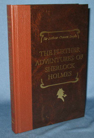 The Further Adventures of Sherlock Holmes by Sir Arthur Conan Doyle : Reader's Digest Edition