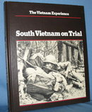 The Vietnam Experience : South Vietnam on Trial  from the Boston Publishing Company