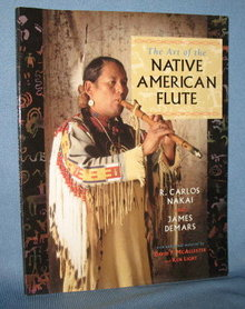 The Art of the Native American Flute by R. Carlos Nakai and James Demars