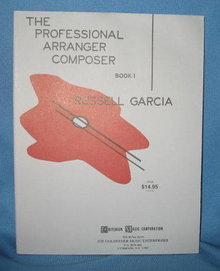 The Professional Arranger Composer Book 1 by Russel Garcia