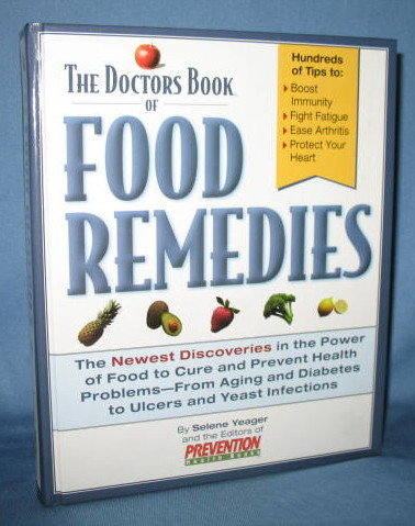 The Doctor's Book of Food Remedies by Selene Yeager and the editors of Prevention, from Rodale Press