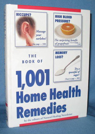 The Book of 1001 Home Health Remedies by the editors of Natural Healing Newsletter