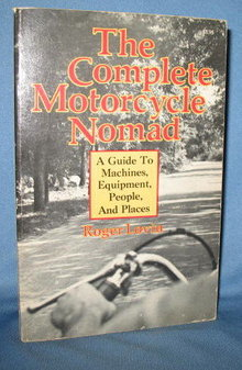 The Complete Motorcycle Nomad by Roger Lovin