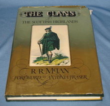The Clans of the Scottish Highlands The Costumes of the Clans by R. R. McIan and James Logan