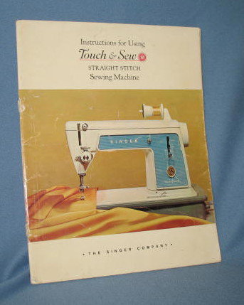 Instructions for Using Touch and Sew Straight Stitch Sewing Machine from the Singer Company