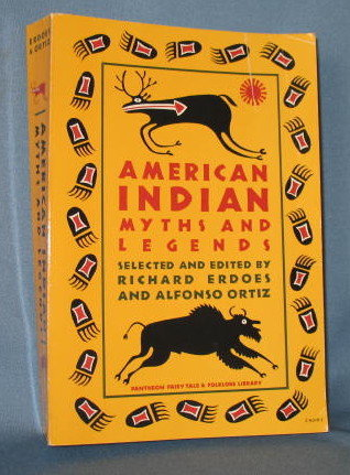 American Indian Myths and Legends edited by Richard Erdoes and Alfonzo Ortiz