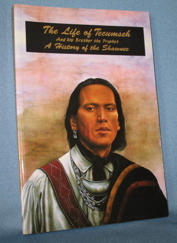 The Life of Tecumseh and His Brother the Prophet : A History of the Shawnee by Benjamin Drake