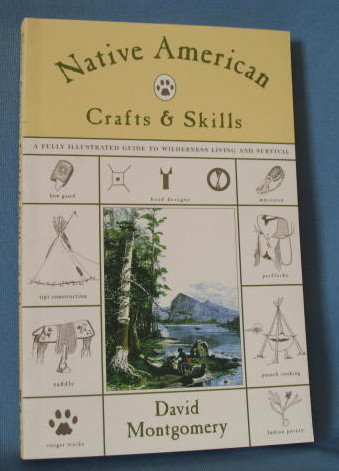 Native American Crafts and Skills by David Montgomery