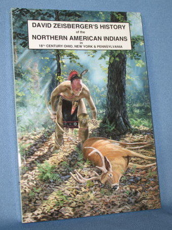 David Zeisberger's History of the North American Indians in 18th Century Ohio, New York & Pennsylvania