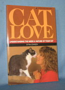 Cat Love : Understanding the Needs and Nature of Your Cat by Pam Johnson