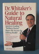 Dr. Whitaker's Guide to Natural Healing by Julian Whitaker
