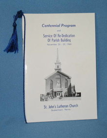 Centennial Program and Service of Re-Dedication of Parish Building, 1960, St. John's Lutheran Church, Quakertown PA